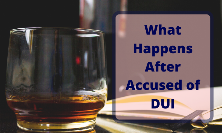 What Happens After Accused of DUI
