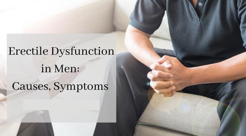 erectile dysfunction in men causes symptoms